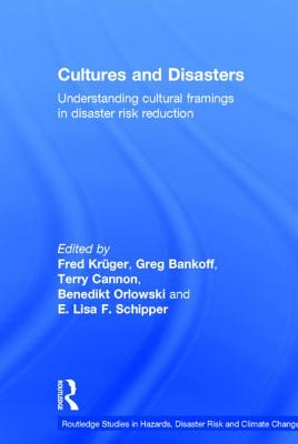 Cultures and Disasters: Understanding Cultural Framings in Disaster Risk Reduction