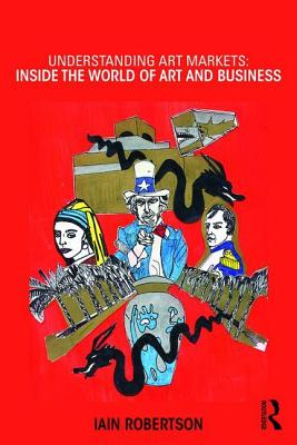 Understanding Art Markets: Inside the world of art and business