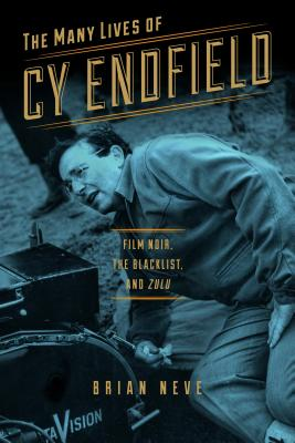 The Many Lives of Cy Endfield: Film Noir the
