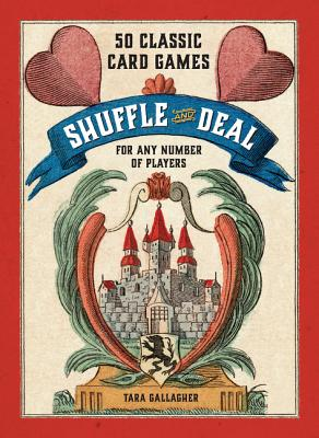 Shuffle and Deal: 50 Classic Card Games for A