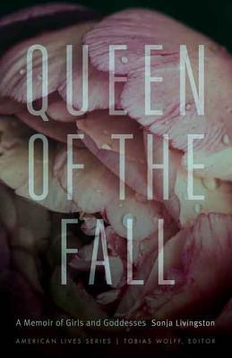 Queen of the Fall: A Memoir of Girls   Goddes