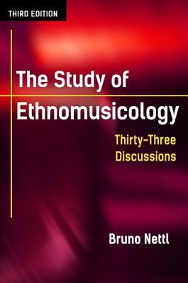 The Study of Ethnomusicology: Thirty~three Di