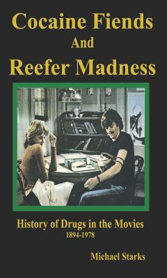 Cocaine Fiends and Reefer Madness: History of
