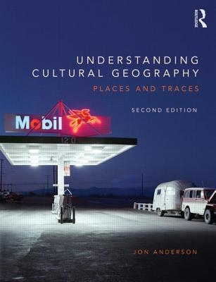 Understanding Cultural Geography: Places and