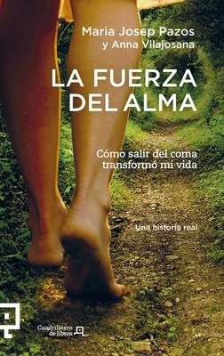La fuerza del alma / The strength of the soul: Cómo salir del coma transformó mi vida / How to get out of the coma changed my li