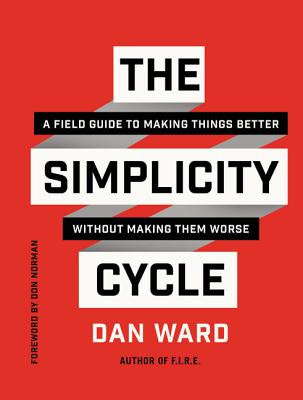 The Simplicity Cycle: A Field Guide to Making