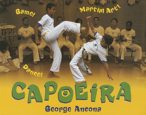 Capoeira: Game^! Dance^! Martial Arts^!