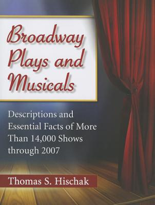 Broadway Plays and Musicals: Descriptions and