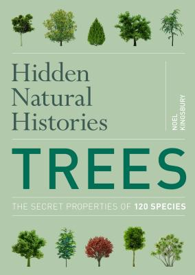 Trees: The Secret Properties of 150 Species