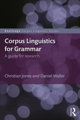 Corpus Linguistics for Grammar: A Guide for Research