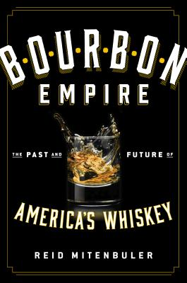 Bourbon Empire: The Past and Future of Americ