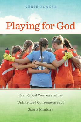 Playing for God: Evangelical Women and the Un