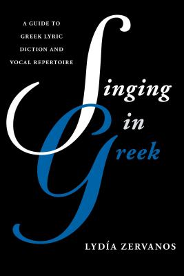 Singing in Greek: A Guide to Greek Lyric Dict