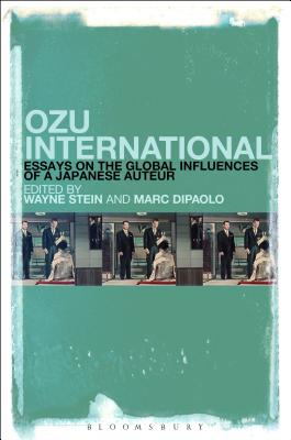 Ozu International: Essays on the Global Influences of a Japanese Auteur