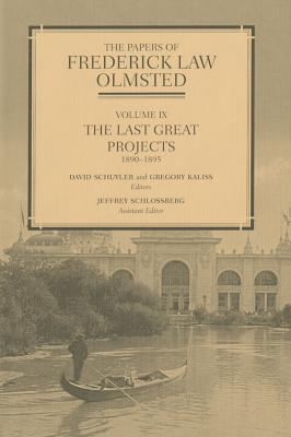 The Papers of Frederick Law Olmsted: The Last Great Projects, 1890-1895