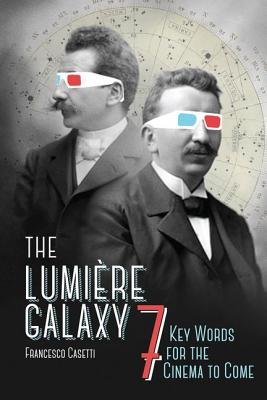The Lumière Galaxy: Seven Key Words for the C
