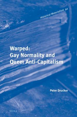 Warped: Gay Normality and Queer Anti-capitalism