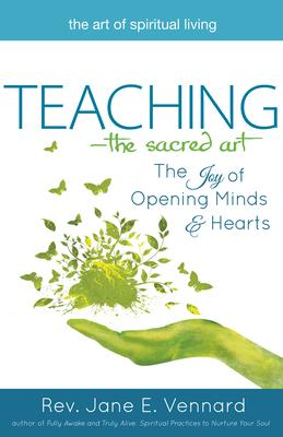 Teaching—the Sacred Art: The Joy of Opening M