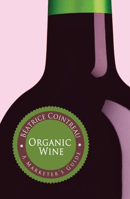 Organic Wine: A Marketer's Guide