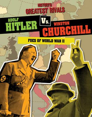 Adolf Hitler vs. Winston Churchill: Foes of W