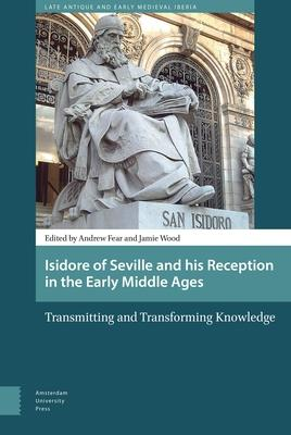Isidore of Seville and His Reception in the E