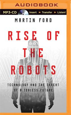 Rise of the Robots: Technology and the Threat