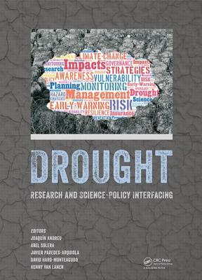 Drought: Research and Science-Policy Interfacing: Proceedings of the International Conference on Drought: Research and Science-P