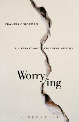 Worrying: A Literary and Cultural History
