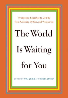 The World Is Waiting for You: Graduation Spee