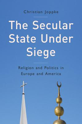 The Secular State Under Siege: Religion and P