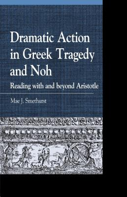 Dramatic Action in Greek Tragedy and Noh: Rea