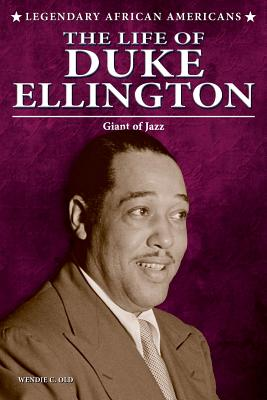 The Life of Duke Ellington: Giant of Jazz