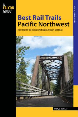 Falcon Guide Best Rail Trails Pacific Northwe