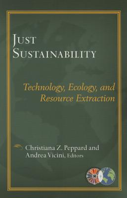 Just Sustainablility: Technology Ecology and
