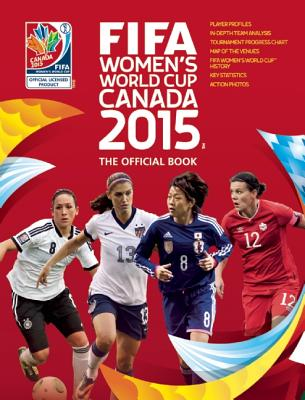 FIFA Women's World Cup Canada 2015: The Offic