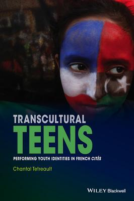 Transcultural Teens: Performing Youth Identities in French Cites