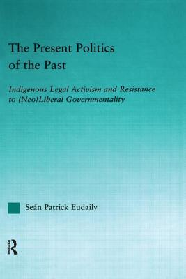 The Present Politics of the Past: Indigenous