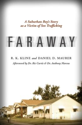 Faraway: A Suburban Boy's Story As a Victim o