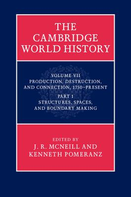 Production, Destruction, and Connection, 1750-Present: Structures, Spaces, and Boundary Making