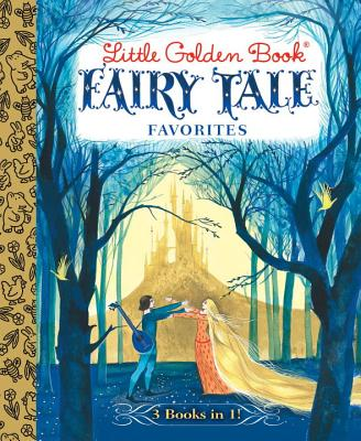 Little Golden Book Fairy Tale Favorites: The Blue Book of Fairy Tales
