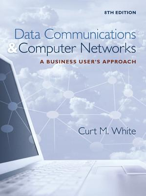 Data Communications & Computer Networks: A Business User's Approach