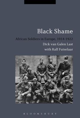 Black Shame: African Soldiers in Europe, 1914-1922