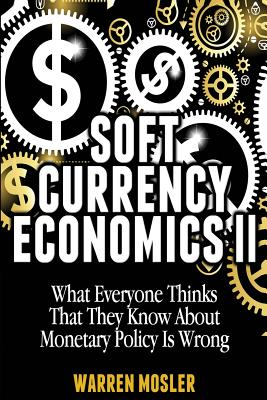 Soft Currency Economics II: The Origin of Modern Monetary Theory