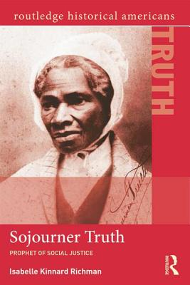 Sojourner Truth: Prophet of Social Justice