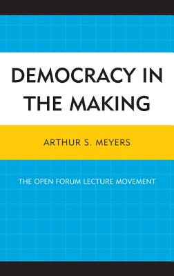Democracy in the Making: The Open Forum Lectu