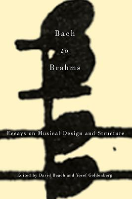 Bach to Brahms: Essays on Musical Design and