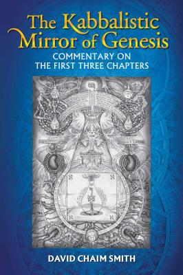 The Kabbalistic Mirror of Genesis: Commentary