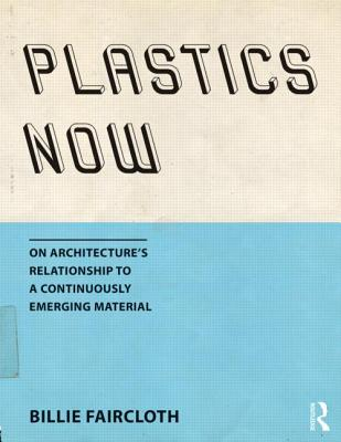 Plastics Now: On Architecture's Relationship