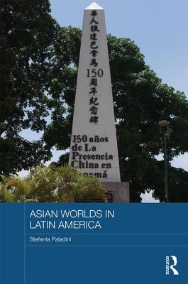 Asian Worlds in Latin America