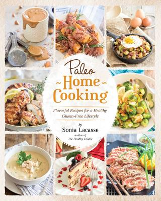 Paleo Home Cooking: Flavorful Recipes for a H